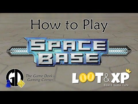 How to Play Space Base: The Game Dork's Gaming Corner