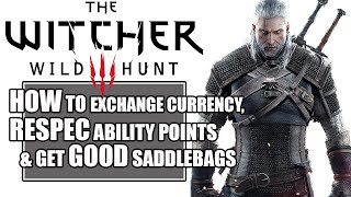 Witcher 3 | HOW to RESPEC points, EXCHANGED Currency & Get ONE of the BEST Early Game Saddlebags!!