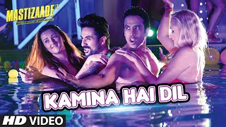 Kamina Hai Dil - Song Video - Mastizaade