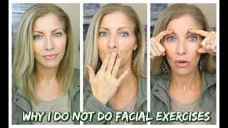 Facial Yoga ~ Facial Exercises ~ Why I do NOT do them!