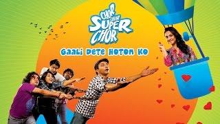 Gaali Dete Hoton Ko - Song - Chor Chor Super Chor