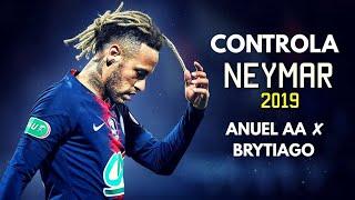 Neymar Jr ►Controla 🎮   Brytiago & Anuel AA ● Skills & Goal 201819 | HD