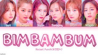 Rocket Punch(로켓펀치) - 'BIM BAM BUM (빔밤붐)' LYRICS [HAN|ROM|ENG COLOR CODED] 가사