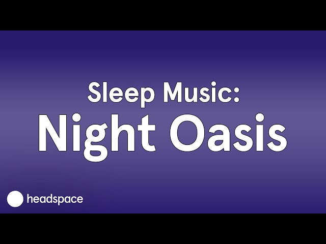 Night Oasis | Music to Sleep