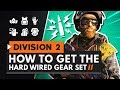 HOW TO GET THE HARD WIRED GEAR SET | The Division 2