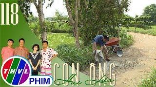 THVL | Con ông Hai Lúa - Tập 118[1]: Ông Tám Sành tự nguyện vá đường để bà con đi lại dễ dàng