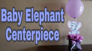 DIY Baby Elephant Centerpiece