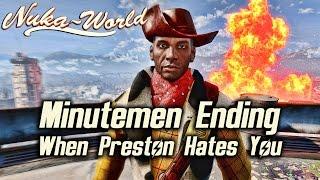 Fallout 4 Nuka-World DLC - Minutemen Ending When Preston Hates You #SchizophrenicGarvey