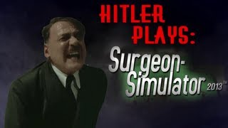 Hitler Plays: Surgeon Simulator 2013