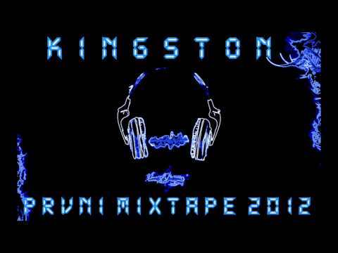 Kingston - KINGSTON - PRVNÍ MIXTAPE 2012
