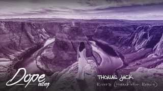 Thomas Jack - Rivers (Hambleton Remix)