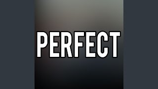 Baby, I'm Perfect For You