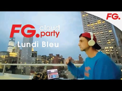 LUNDI BLEU   FG CLOUD PARTY   LIVE DJ MIX   RADIO FG