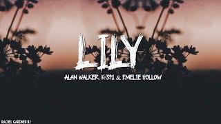 Alan Walker, K 391 & Emelie Hollow   Lily (Lyrics)