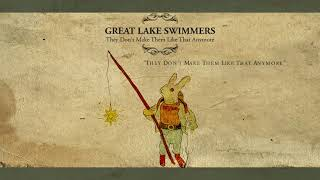 Great Lake Swimmers - They Don't Make Them Like That Anymore (Audio)