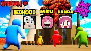 PANDA STREAM GAME BỰA CÙNG MỀU VÀ REDHOOD*GAME GANG BEASTS