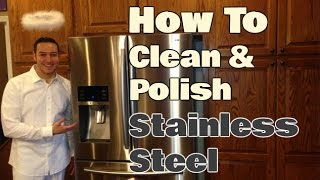 How To Clean Stainless Steel Appliances | 2 Easy Steps | Clean With Confidence