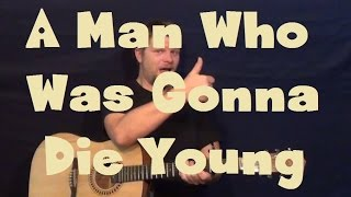 A Man Who Was Gonna Die Young (Eric Church) Guitar Lesson Strum Fingerstyle Tutorial