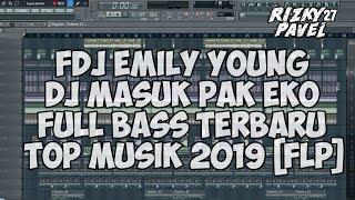 DJ MASUK PAK EKO TERBARU 2019●FULL BASS MANTAP 2019 [FLP]