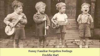 Funny Familiar Forgotten Feelings   Freddie Hart