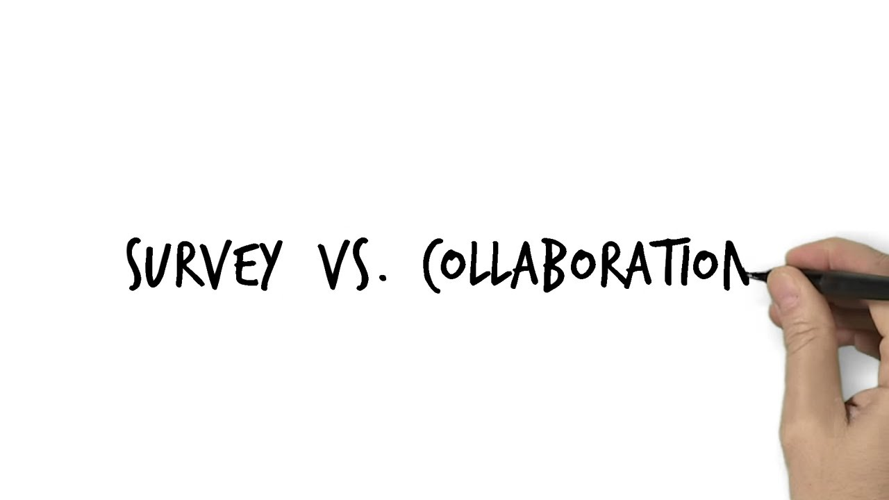 Collaboration vs Survey - What Is The Purpose Of An Explainer Video Example