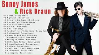 Boney James & Rick Braun Greatest Hits Best Songs Of All Time - Combined Boney James & Rick Braun