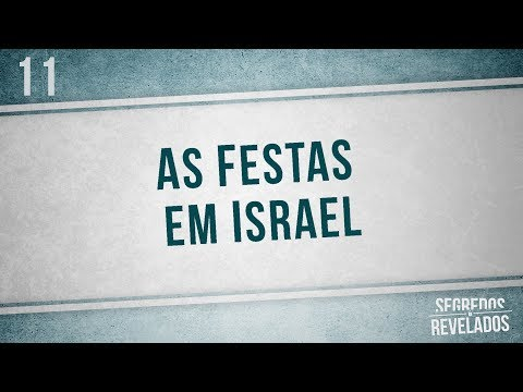 As Festas em Israel | Segredos Revelados | Romar Machado