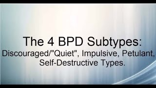 "4 Borderline Personality Subtypes: Discouraged or ""Quiet"", Petulant, Impulsive, & Self-Destructive"
