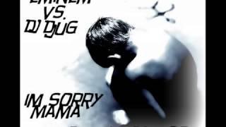 Eminem  - I`m Sorry Mama RmX