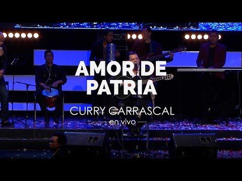 Amor De Patria | En Vivo Curry Carrascal