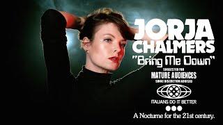 """Jorja Chalmers – """"Bring Me Down"""""""