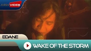 Edane - Wake Of The Storm   Official Video