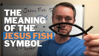 The Meaning of the Jesus Fish Symbol (ICHTHUS)