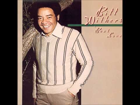 Bill Withers Memories Are That Way