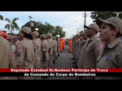 DEPUTADO DR. NEIDSON PARTICIPA DE TROCA DE COMANDO DO CORPO DE BOMBEIROS