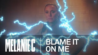 Melanie C - Blame It On Me