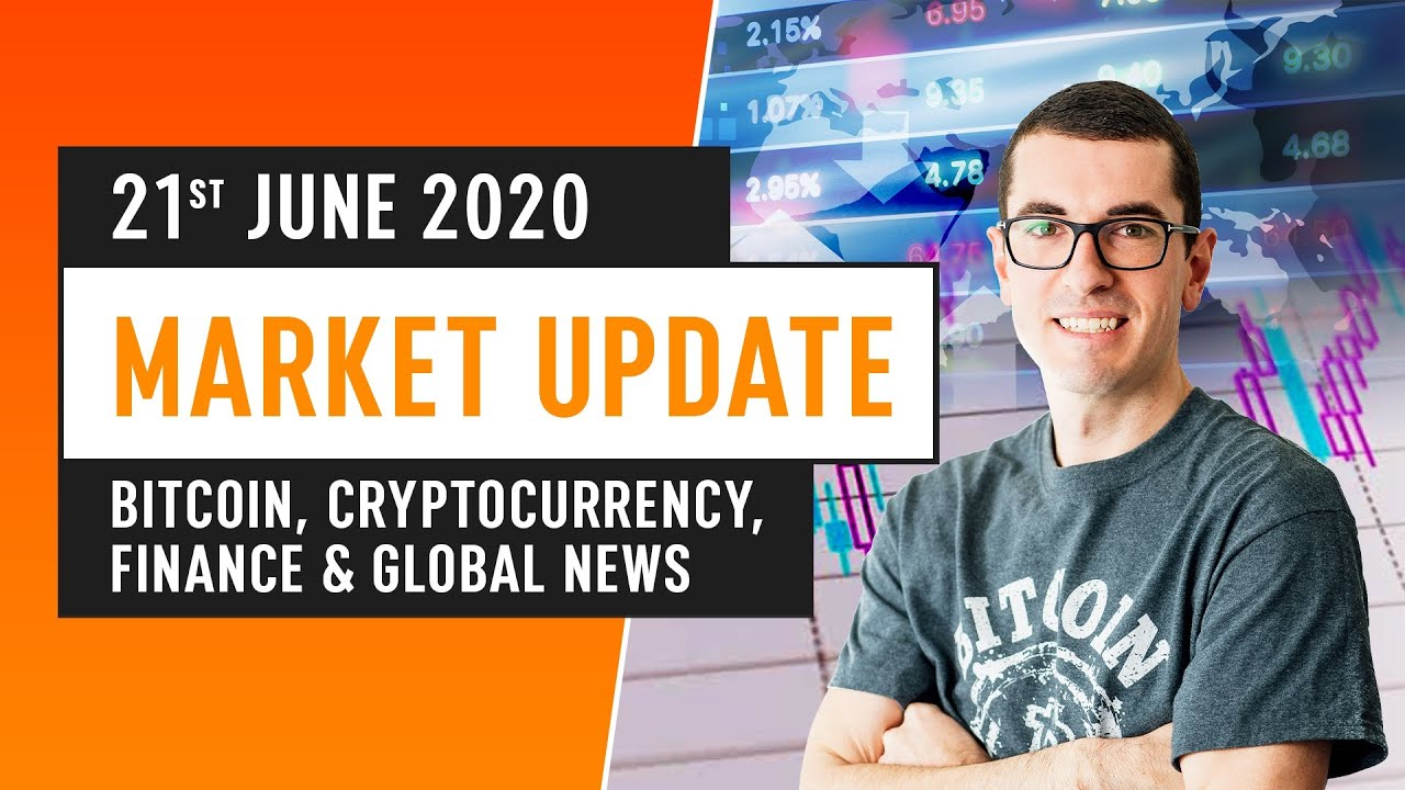 Bitcoin, Cryptocurrency, Financing & Global News – June 21st 2020