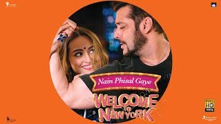 Nain Phisal Gaye | Salman Khan | Sonakshi Sinha | Welcome To New York | Feb 23