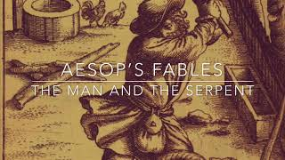 Aesop's Fables The Man and the Serpent