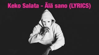 (LYRICS) Keko Salata   Älä Sano