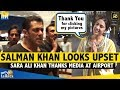 Salman Khan Upset Does Not Acknowledge Media. Sara