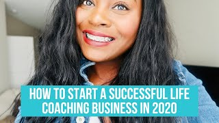 How To Start A Successful Life Coaching Business Online In 2020