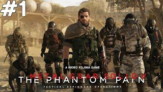 Metal Gear Solid V The Phantom Pain - Başlıyoruz - Bölüm 1