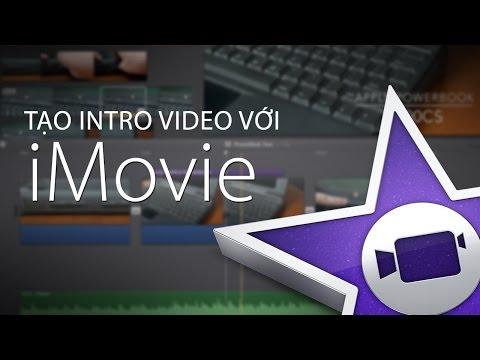 Hướng dẫn sử dụng phần mềm Imovie - Mac OS