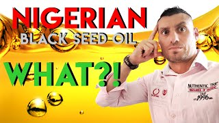 The truth about Nigerian Black Seed Oil