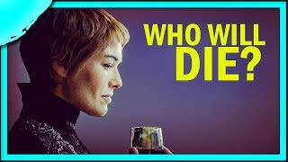 Who will die in Game of Thrones Season 8?