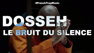 DOSSEH   LE BRUIT DU SILENCE #FrenchTrapMusic