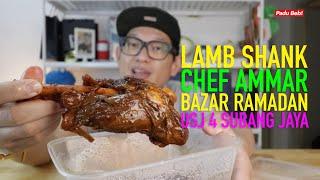Lamb Shank Chef Ammar Di Bazaar Ramadhan USJ 4 Memang Padu Beb! (ENG SUBS)