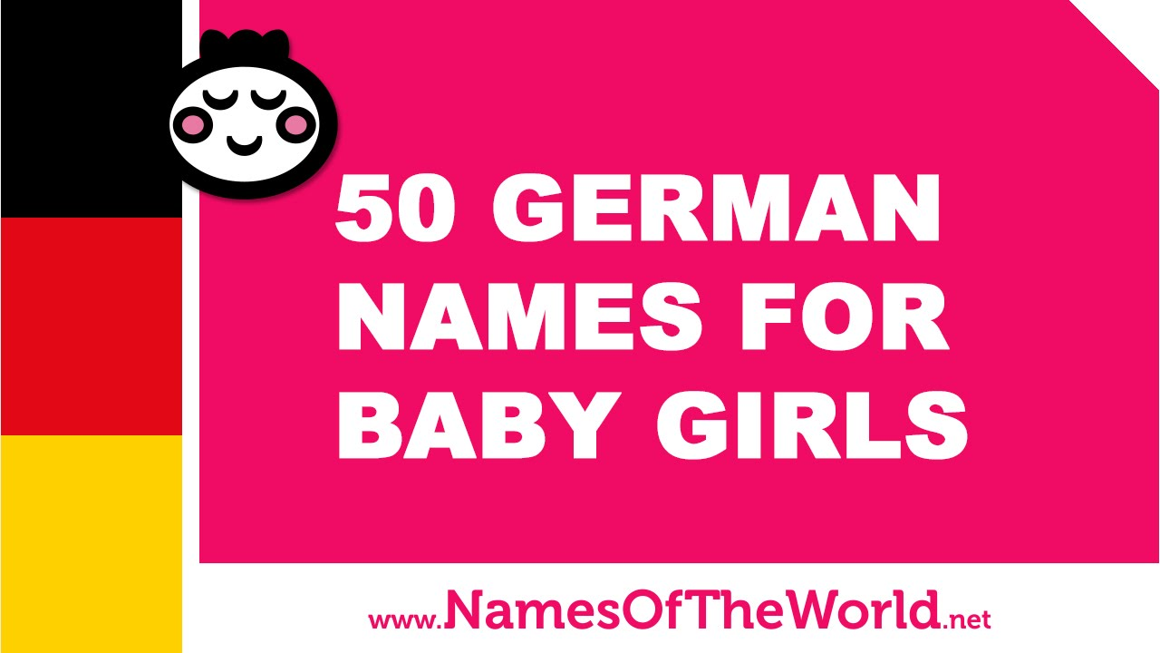 50 German names for baby girls - the best names for your baby - www.namesoftheworld.net