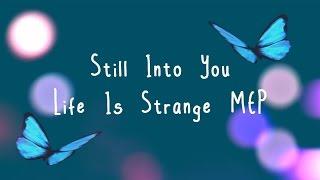 STILL INTO YOU   ʟɪғᴇ ɪs Sᴛʀᴀɴɢᴇ ᴍᴇᴘ